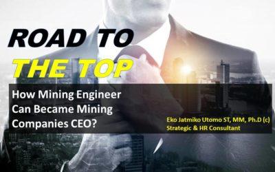 Road to The Top: How Mining Engineer Can Became Mining Companies CEO? Dalam bentuk Video Webinar